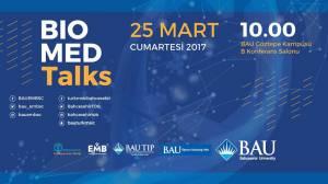 Biomedtalks Konferansı 25 Mart'da Bahçeşehir Üniversitesi'nde!