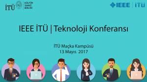 IEEE İTÜ Teknoloji Konferansı İle Dijital Dünyaya Bağlanın